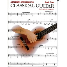 A Modern Approach to Classical Guitar Book 2 by Charles Duncan