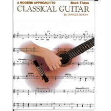 A Modern Approach to Classical Guitar Book 3 by Charles Duncan