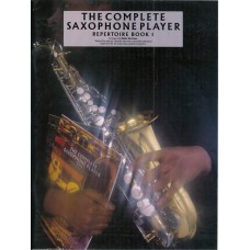 The Complete Saxophone Player Repertoire Book 1