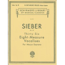 Sieber Op.93 Thirty-Six Eight-Measure Vocalises for Mezzo-Soprano